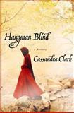 Hangman Blind, Cassandra Clark, 0312537301