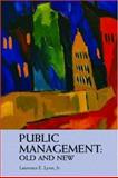 Public Management: Old and New, Lynn, Laurence E. and Lynn, Laurence E., Jr., 0415287308