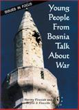 Young People from Bosnia Talk about War, Harvey Fireside and Bryna J. Fireside, 0894907301