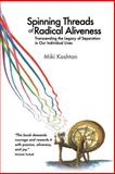 Spinning Threads of Radical Aliveness, Miki Kashtan, 0990007308