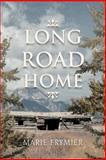 Long Road Home, Marie Frymier, 1477257306