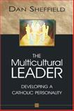 The Multicultural Leader : Developing an Inclusive Personality, Sheffield, Dan L., 1894667301