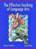 The Effective Teaching of Language Arts, Norton, Donna E., 0131117300