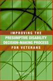 Improving the Presumptive Disability Decision-Making Process for Veterans, Committee on Evaluation of the Presumptive Disability Decision-Making Process for Veterans, 030910730X