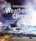 Understanding Weather and Climate, Edward Aguado and James E. Burt, 0321987306
