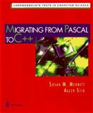 Migrating from Pascal to C++, Merritt, Susan M. and Stix, Allen, 0387947302