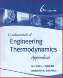 Fundamentals of Engineering Thermodynamics, Appendices, Moran, Michael J. and Shapiro, Howard N., 0471787302