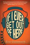If I Ever Get Out of Here, Eric Gansworth, 0545417309