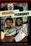 Critical Pedagogy : Where Are We Now?, McLaren, Peter and Kincheloe, Joe L., 0820497304