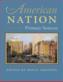The American Nation : Primary Sources, , 0865977305