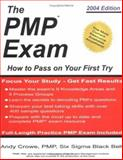 The PMP Exam : How to Pass on Your First Try, Crowe, Andy, 0972967303