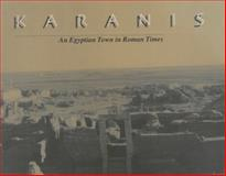 Karanis : An Egyptian Town in Roman Times, Terry G. Wilfong, 0974187305