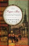 Fagin's Boy, Christina E. Pilz, 0989727300