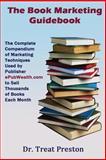The Book Marketing Guidebook, Treat Preston, 1499337302