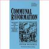 Communal Reformation : The Quest for Salvation in the Sixteenth-Century Germany, Blickle, Peter, 0391037307