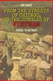 From the Streets of Chicago, to the Jungles of Vietnam, Rob Hardy, 1494997304
