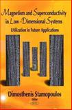 Magnetism and Superconductivity in Low-Dimensional Systems : Utilization in Future Applications, Stamopoulos, Dimosthenis, 1604567309