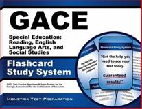 GACE Special Education Reading, English Language Arts, and Social Studies Flashcard Study System : GACE Test Practice Questions and Exam Review for the Georgia Assessments for the Certification of Educators, GACE Exam Secrets Test Prep Team, 162733730X