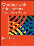 Working with Adolescents : Constructing Identity, Head, John, 0750707305