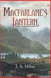 MacFarlane's Lantern, J. A. Milne, 0755207300