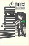 Whitman and the Irish, Joann P. Krieg, 0877457301