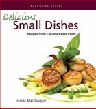 Delicious Small Dishes, James MacDougall, 0887807305