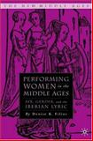 Performing Women in the Middle Ages : Sex, Gender, and the Iberian Lyric, Filios, Denise K., 140396730X