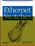 Ethernet Switches, Spurgeon, Charles E. and Zimmerman, Joann, 1449367305