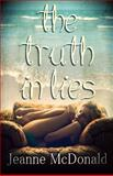 The Truth in Lies, Jeanne McDonald, 1490547304