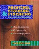 Painting, Staining, and Finishing, Philbin, Tom, 0070497303