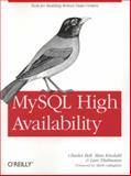 MySQL High Availability : Tools for Building Robust Data Centers, Bell, Charles and Kindahl, Mats, 0596807309