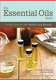 The Essential Oils Deck, Hope Gillerman and Joan Arnold, 0811867307