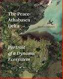 The Peace-Athabasca Delta, Kevin P. Timoney, 0888647301