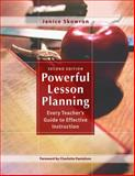 Powerful Lesson Planning : Every Teacher's Guide to Effective Instruction, Skowron, Janice, 1412937302