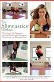 The Slimnastics Workout, Nicole Glor, 1466497300