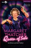 Margaret Thatcher Queen of Soho, Brittain, Jon and Tedford, Matt, 1472577302