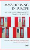 Mass Housing in Europe : Multiple Faces of Development, Change and Response, , 0230007309