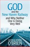 God and the New Haven Railway, George Dennis O'Brien, 0268037302