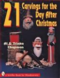 21 Carvings for the Day after Christmas, Al Chapman and Trinka Chapman, 0887407307