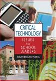 Critical Technology Issues for School Leaders, Brooks-Young, Susan, 1412927307