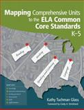 Mapping Comprehensive Units to the ELA Common Core Standards, K-5