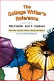 The College Writer's Reference, Fulwiler, Toby and Hayakawa, Alan R., 0131787306