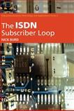 The ISDN Subscriber Loop, Burd, Nick, 0412497301