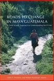 Roads to Change in Maya Guatemala 9780806137308