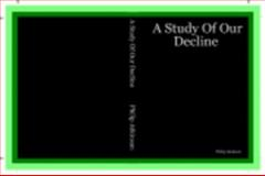 A Study of Our Decline, Atkinson, Philip, 0980457300