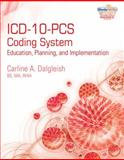ICD-10-PCS Coding System : Education, Planning and Implementation, Dalgleish, Carline, 1439057303
