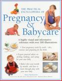 The Practical Encyclopedia of Pregnancy & Babycare, Alison MacKonochie, 1840387300