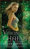 Visions of Chains, Regan Hastings, 0451237307