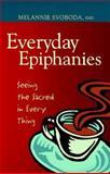 Everyday Epiphanies, Melannie Svoboda, 0896227308