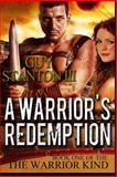 A Warrior's Redemption, Guy S. Stanton Iii, 1494707306
